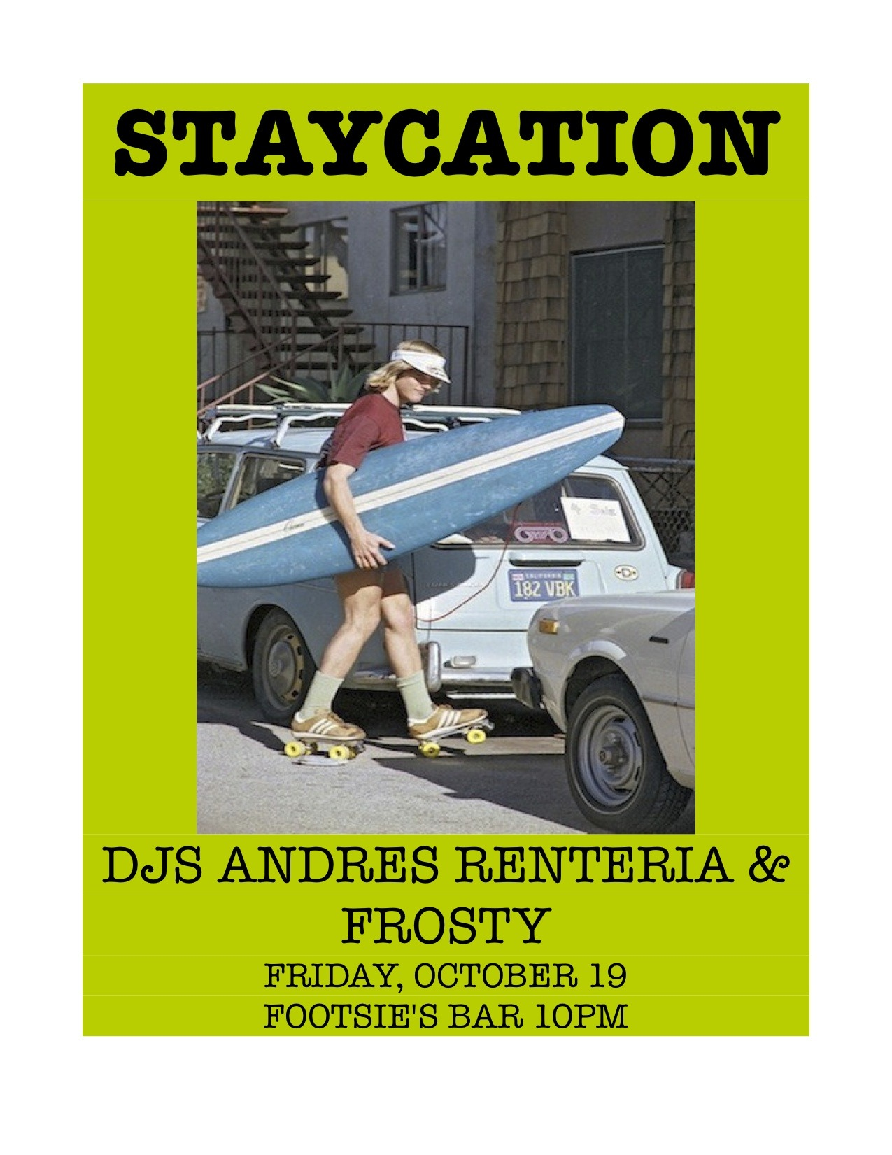 This Friday at Footsie's Bar!!!!!  STAYCATION with me, Andres Renteria and DJ Frosty from dublab.com!!!!!  10pm-2am and it's FREE!!!  We play soul, rock, psych, funky 45s, international shakers and more!!!!!!!