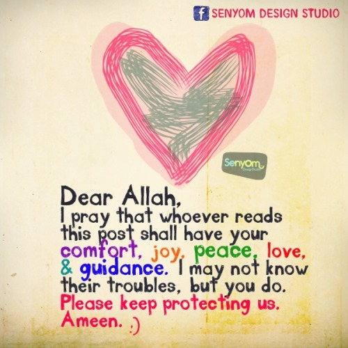 islamic-quotes:  Dear Allah.  Submitted by ctamyna