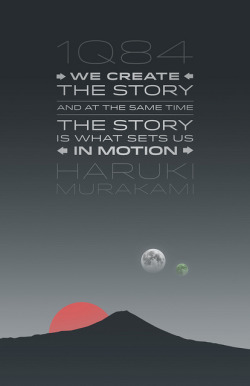"1Q84 ""We create the story, and at the same time the story is what sets us in motion."" A quote from one of the defining moments of Haruki Murakami's great novel 1Q84. So sad to see that he didn't win the Nobel Prize for Literature last week.Flickr 