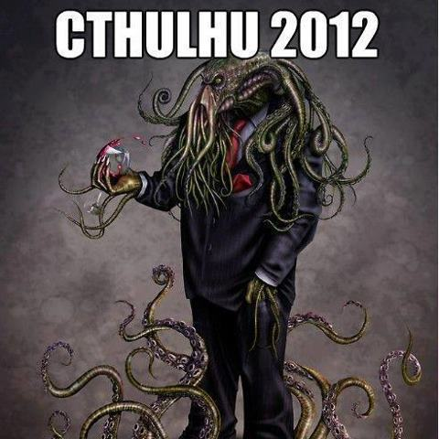 Cthulu for 2012. Its the ONLY choice.