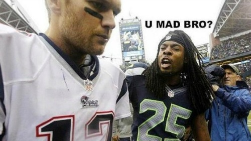 RICHARD SHERMAN IS A CLOWN: U Mad Bro?  Richard Sherman tweeted this picture towards Tom Brady after the Seahawk win this Sunday. I guess the two exchanged words during the game. See the video talking about it as well as more information about the incident here.  CHECK IT!