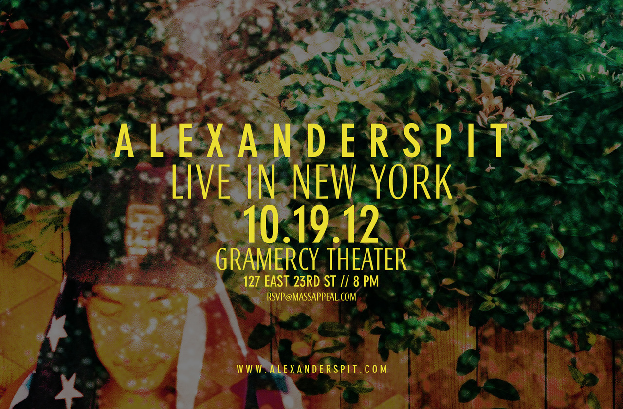 ALEXANDER SPIT. LIVE IN NEW YORK. GRAMERCY THEATER. 10.19.12. 127 EAST 23RD ST. 8 PM. FREE W/ RSVP@MASSAPPEAL.COM.