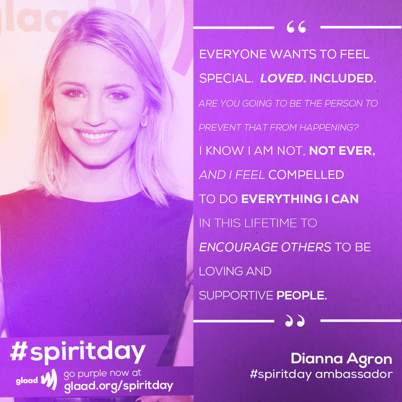Actress Dianna Agron has signed on as a Spirit Day Ambassador! Spirit Day Ambassadors are committed to taking a stand against bullying while showing their support for LGBT youth. READ MORE.