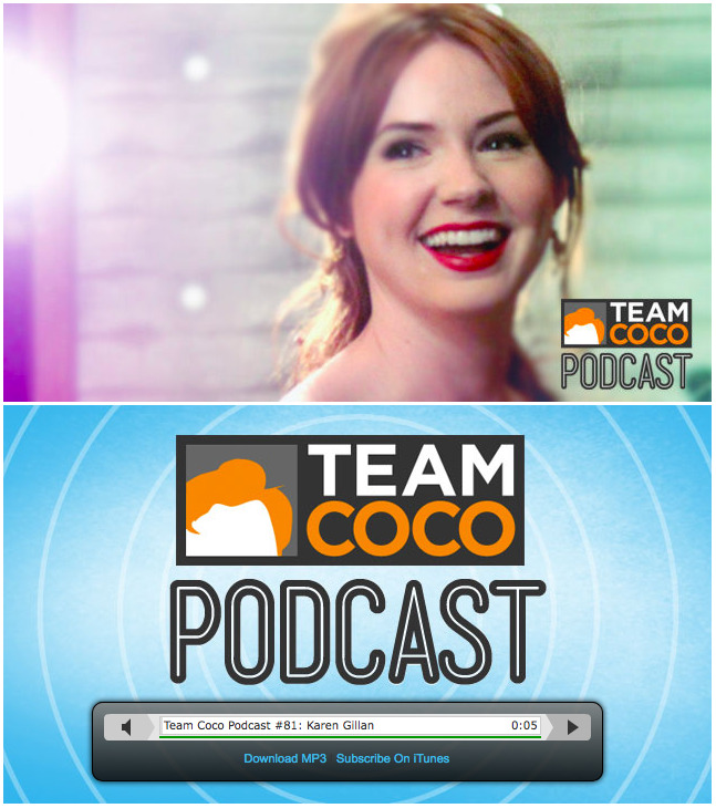 "doctorwho:  LISTEN: The Team Coco Podcast with Karen Gillan  Every week, Team Coco's Aaron Bleyaert, Emily Copenhaver, and Jason Chillemi interrogate a fresh face from the world of showbiz about their jobs, what's in their pockets, and everything in between. This week is ""Doctor Who"" star Karen Gillan. She is scared of moths, eats deep-fried candy bars, and loved the first episode of the first season of ""Breaking Bad."" See also: Karen's interview with Conan."