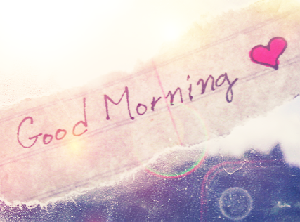 Good morning <3