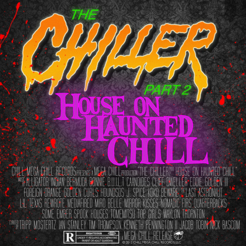 It's here!   chillmegachill:  The Chiller Part 2: House On Haunted Chill is finally here! It has crawled out from its soggy grave and it's ready to raise hell! With a whopping 24 exclusive tracks for the Halloween season, you'll find tricks and treats from Chill Mega Chill regulars like Mirror Kisses, HOUNDSds, Bermuda Bonnie, Top Girls, Spook Houses as well as from friends of ours like Some Ember, Alligator Indian, Waylon Thornton, QUARTERBACKS and others!  And don't forget to scoop up its ghoulish companion, The HallowZine. It's 100 pages of frightful fun with tons of goodies packed inside. Look for original artwork and written pieces from Laurent Hrybyk of Pasta Primavera, The Future Cat, Frenemy Life, Rachel Gagliardi of SLUTEVER, Eddie Golden III, Mark Freado Jr. of Junkfood Dinner and so much more! We all love Halloween and we wanted to share that love with you all. A lot of work and preparation went into this so make sure to download both parts and enjoy. But most of all have a HAPPY HALLOWEEN!