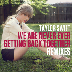 We Are Never Ever Getting Back Together (Remixes) on Flickr. Needed a good cover for iTunes