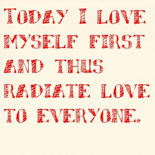 Today I love myself, first. And this radiate love to everyone I encounter. #love #coaching #bethechange (Taken with Instagram)