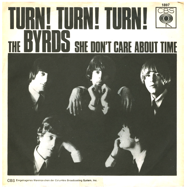 "The Byrds ""Turn! Turn! Turn!"" / ""She Don't Care About Time"" Single - CBS Records, Germany (1965)."