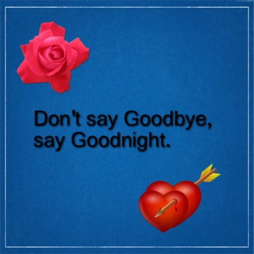 angelreyes-ovo:  #textgram #love #goodnight #goodbye #lovequote (Taken with Instagram)