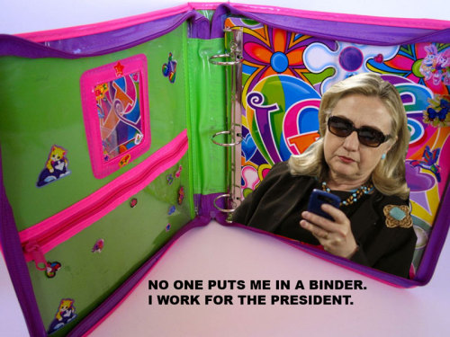 bindersfullofwomen:  No one puts Hillary in a binder. She works for Barry.
