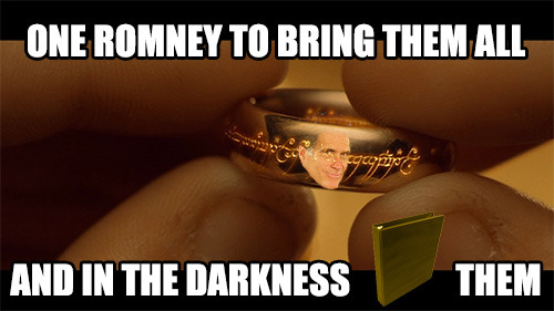 """One for the Dark Lord on his dark throne. In the Land of Romney where the shadows lie he can lie."""