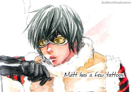 "deathnoteheadcanons:  ""Matt has a few tattoos.""(Art source: kiritori)"