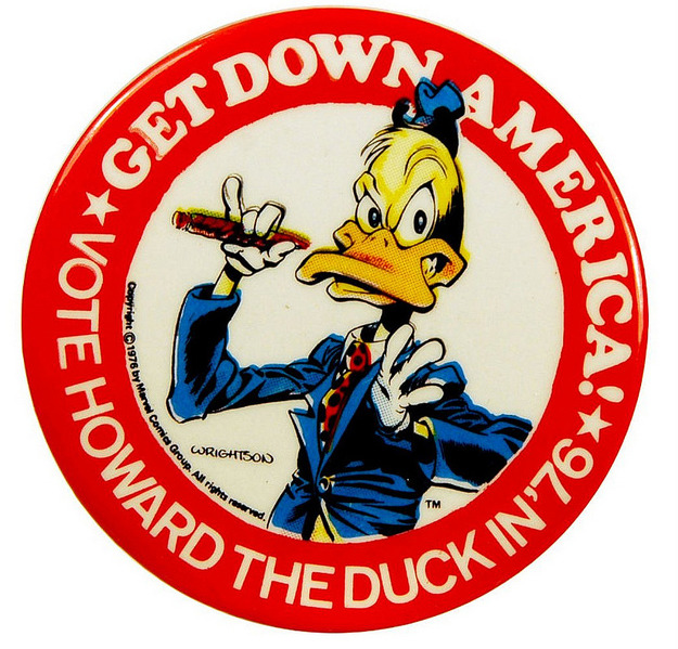 Get Down America! Vote Howard the Duck in '76.
