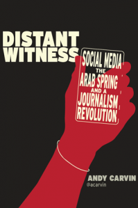 globalvoices:  Distant Witness: Social Media, the Arab Spring and a Journalism Revolution We're looking forward to reading Andy Carvin's new book! (@acarvin)  Eagerly.