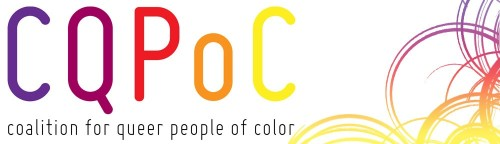 queerumich:  The Coalition for Queer People of Color has a brand new website! Check it out here: http://theqpoccoalition.org/  You can find a list of meeting times, upcoming events, and important announcements under What's the Tea?. The website's also got a listing of local, national, and online Resources, info on the rXs intragroup dialogue program, or just information About the Coalition in general. Want to know more about The Coalition? The Coalition is a diverse group of University of Michigan students, faculty, staff, and Ann Arbor/Ypsilanti community members who are committed to building community around, and highlighting the lived experiences of, queer, trans*, and similarly self-identified people of color. The Coalition is open to anyone with an interest in promoting social and racial justice (allies included!).