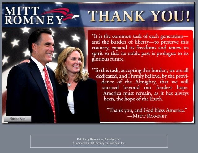 MittRomney.com splash page after suspending his campaign in 2008. Not a WBA in any strict sense, but relevant to the visual language we've been chronicling here.  http://web.archive.org/web/20080215011522/http://www.mittromney.com/