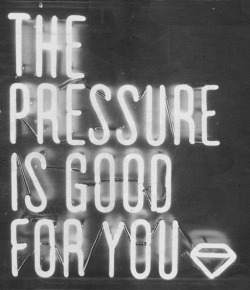 The pressure is good for you.