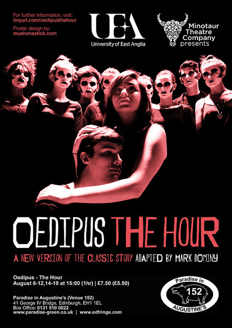 Oedipus - The Hour. Poster/flyer design for Minotaur Theatre Company's adaptation of Oedipus by Sophocles at the Edinburgh Fringe 2012, including a new logo.