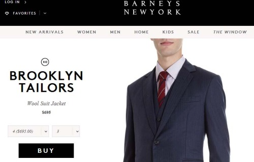 Brooklyn Tailors is now available at the Madison Avenue Barneys shop and www.barneys.com.