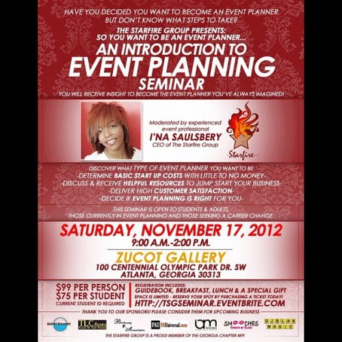 "[11.17.12] The Starfire Group presents…""An Introduction to Event Planning"". Reserve your spot TODAY via email jasmind.mays@gmail.com"