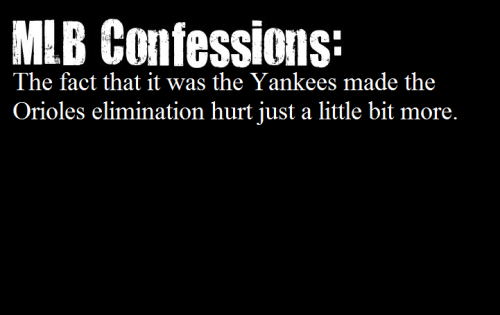 mlb-confessions:  Submitted by: Anon