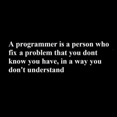 Programmers vs end-users hehehe #programmer #programming #computer #quote #quotestagram #quotes