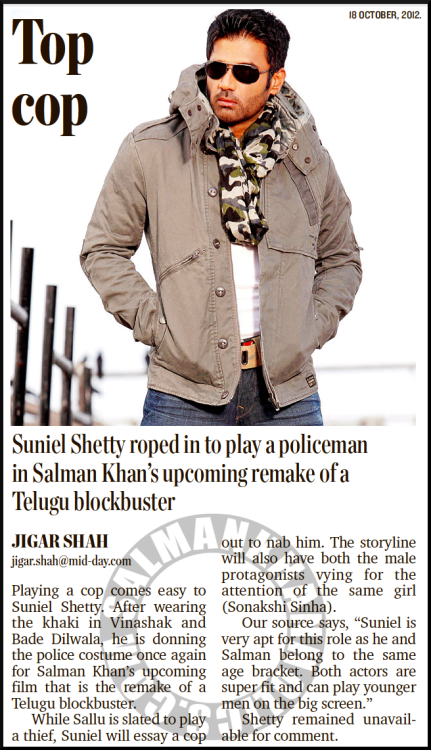 ★ Top cop; Suniel Shetty roped in to play a policeman in Salman Khan's upcoming remake of a Telugu blockbuster…