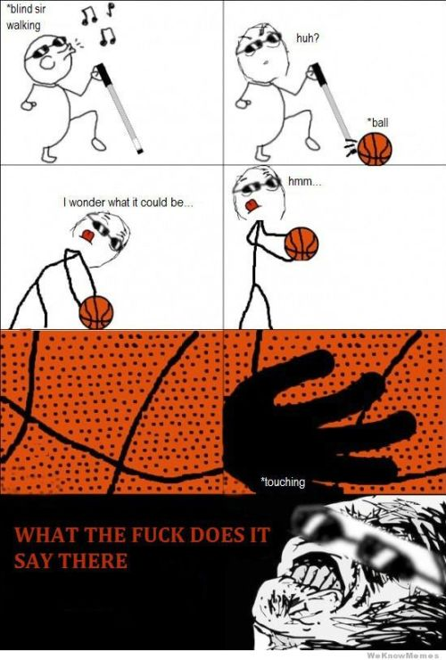 memehunter:  Blind Guy Encounters A Basketballhttp://memehunter.tumblr.com