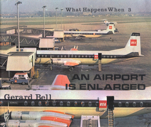 "Gerard Bell - What Happens When an Airport is Enlarged, 1970 Volume 3 in the ""What Happens When"" seriesArtwork by Barry Gurbutt via Found Objects"
