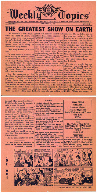 Weekly Topics January 8, 1945 on Flickr. January 8, 1945. Volume 6, Number 2 of Los Angeles Railway, Weekly Topics. Weekly Topics was a weekly publication printed for passengers. This item is from a collection of material donated by former employee Ed Vandeventer in 2011. Finding aid for this collection is at the Online Archive of California: www.oac.cdlib.org/findaid/ark:/13030/c89w0d7c/