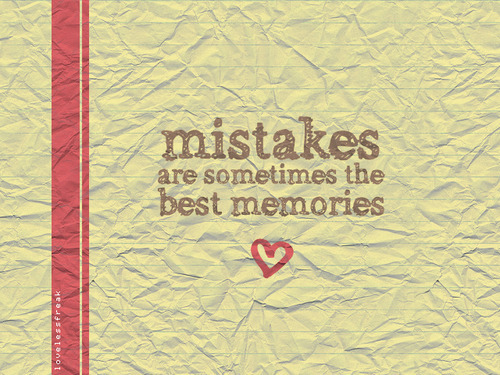 bestlovequotes:  (via Mistakes are sometimes the best memories | Best Tumblr Love Quotes)