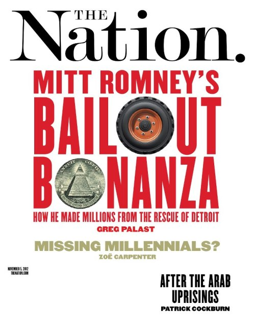 Inside, How Mitt and Ann made millions—and Mitt's hedge fund donors made billions—from the auto-industry rescue that he condemned. Plus: Why Should the Left Support Obama? A Simple Guide to Every Single Republican Tax Proposal Walmart Workers Walk Out Bitter Chocolate: Hershey's Broken Trust & much more