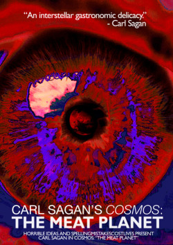 laughingsquid:  Carl Sagan's Cosmos: The Meat Planet