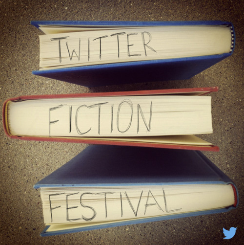ankurthakkar:  The first-ever Twitter Fiction Festival. Who wants to make some art with me?