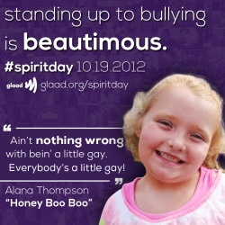 Honey Boo Boo and her family are going purple to stand up against bullying for #SpiritDay 10/19: http://glaad.org/spiritdayhttp://www.glaad.org/blog/just-announced-honey-boo-boo-goes-purple-spiritday