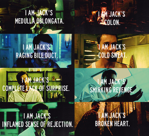 I am Jack's inflamed sense of rejection.