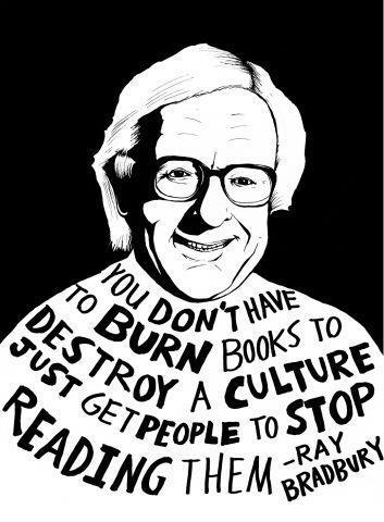 thinkingininklings:  Ray Bradbury was always a wise man.  Taken once again from my new favourite page, Changing Hands Book store.