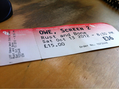 Finding an unused ticket to the Rust and Bone premiere is quite heartbreaking. Just think, Marion and I would be preparing to celebrate our one week anniversary right now.