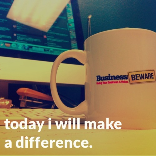 Today I will make a difference.