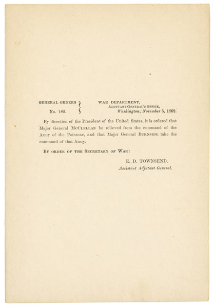 "todaysdocument:  Abraham Lincoln to Major General George B. McClellan: ""You're Fired"" Major General George B. McClellan snubbed and acted insubordinately toward President Lincoln on numerous occasions. Lincoln suffered the insults as long as McClellan produced results. But when McClellan failed to follow up his success at Antietam, despite Lincoln's direct order, this general order announced to the U.S. Army that McClellan had been relieved of his command.  OH SNAP."