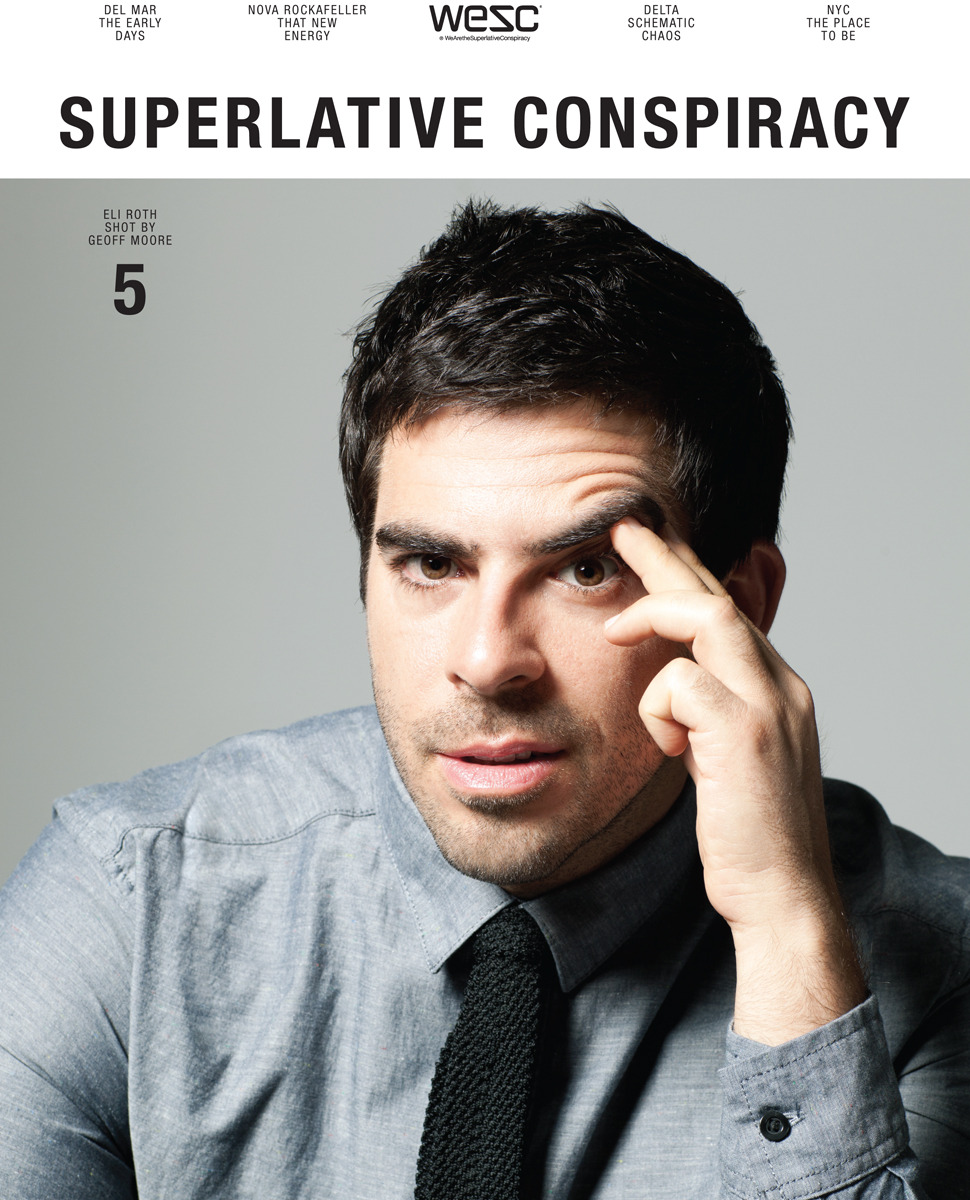 directorscuts:  geoffmoorestudio:  Eli Roth cover I shot for WESC's Superlative Conspiracy mag is released. Issue #5 out next week !   Love shooting with Geoff!