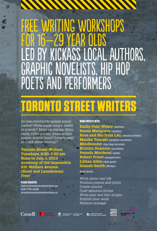 Our 2012-13 session of the Toronto Street Writers kicks off next Tuesday at 5:30pm! Registration has just about filled up so get in touch with us as soon as possible if you're interested in joining! For more information, check out the Toronto Street Writers website!