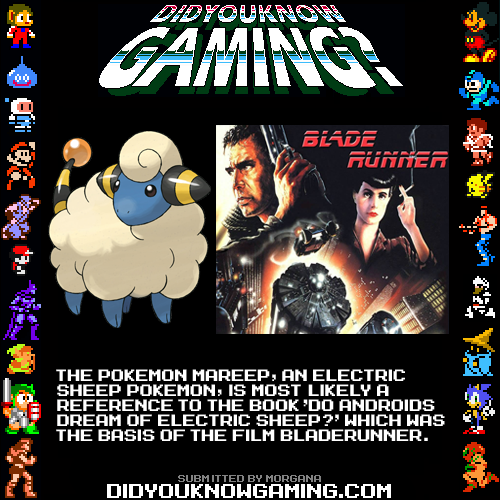 didyouknowgaming:  Pokemon. http://en.wikipedia.org/wiki/Do_Androids_Dream_of_Electric_Sheep%3F