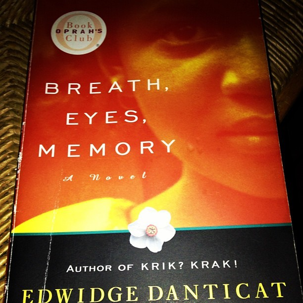 "thereturnofloislane:  Another book that I'm currently reading … ""Breath, Eyes, Memory."" #Book #EdwidgeDanticat #BreathEyesMemory #Haiti #America #NewYork"