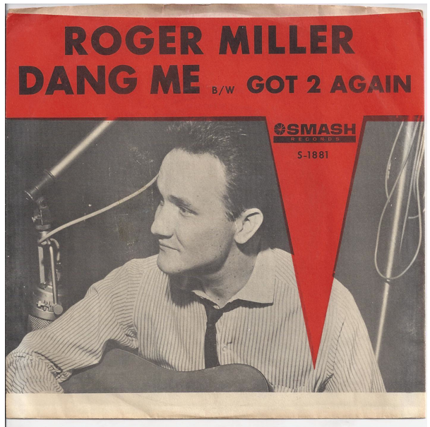 "Roger Miller ""Dang Me"" / ""Got 2 Again"" Single - Smash Records, US (1964)."
