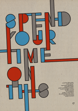 Spend Your Time on This. Experimental typography poster by Olaf Łyczba.