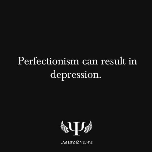 psych-facts:  Perfectionism can result in depression.