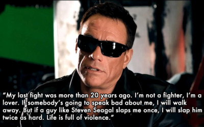 (via 10 Best Things Jean-Claude Van Damme Has Ever Said)