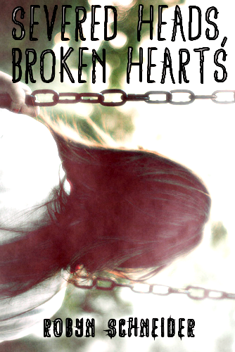For Robyn Schneider's Severed Heads, Broken Hearts YA book cover competition!